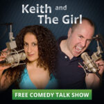 Keith and The Girl comedy talkshow
