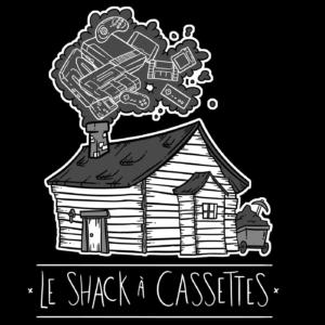 Le Shack à Cassettes
