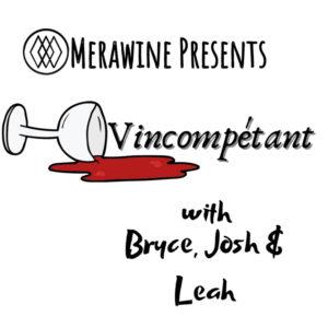 Merawine Presents Vincompétant with Bryce, Josh and Leah