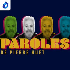 Paroles de Pierre Huet