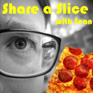Share a Slice With Sean