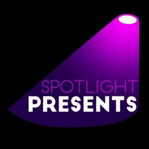 Spotlight Presents