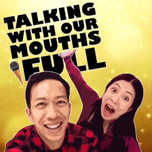 Talking With Our Mouths Full