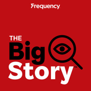 The Big Story