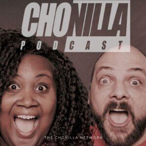 The ChoNilla Podcast