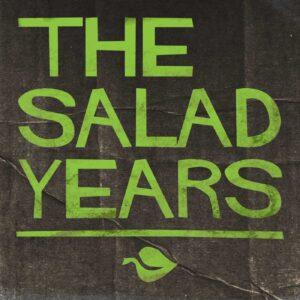 The Salad Years