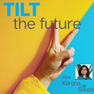 TILT the Future