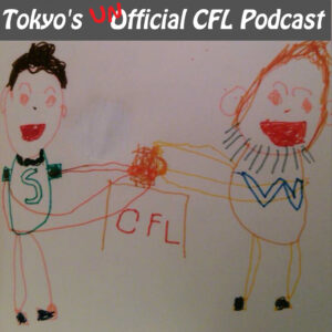 Tokyo's Unofficial CFL Podcast
