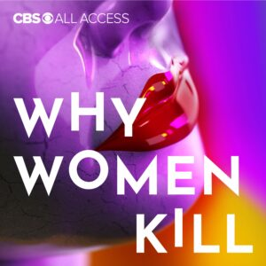 Why Women Kill: Truth, Lies and Labels